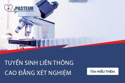 Trường Cao đẳng Y Dược Pasteur tuyển sinh Liên thông Cao đẳng Xét nghiệm