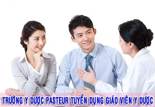 Tiêu chí tuyển dụng giảng viên Y Dược của Trường Cao đẳng Y Dược Pasteur