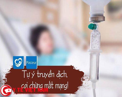 Tự ý truyền dịch gây ảnh hưởng nghiêm trọng đến sức khỏe